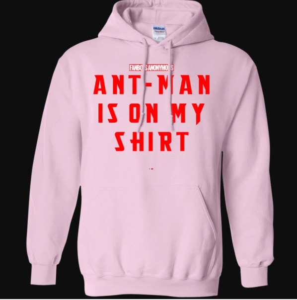 Ant-Man Is On My Shirt Hoodie
