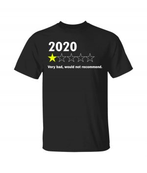 2020 Very Bad Would Not Recommend Black Shirt