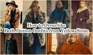 How to Dress like Beth Dutton Outfits
