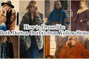 How to Dress like Beth Dutton Outfits from Yellow Stone