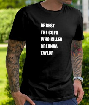 arrest the cops that killed breonna t shirt