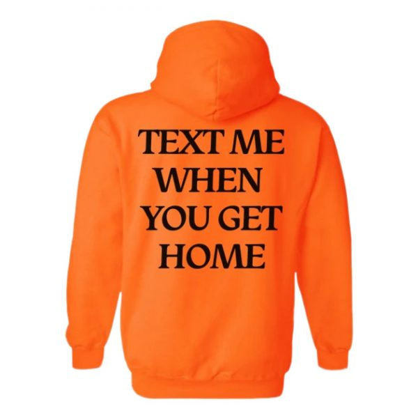 text me when you get home pullover hoodie