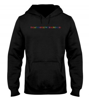 treat people with kindness black hoodie