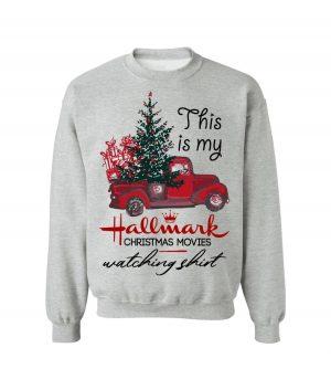 This Is My Hallmark Christmas Movies Watching Sweatshirt