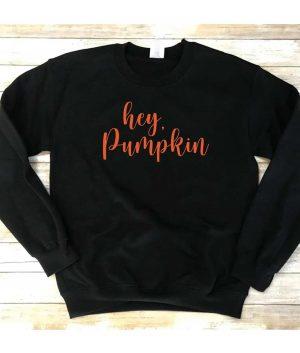 Hey Pumpkin Sweatshirt