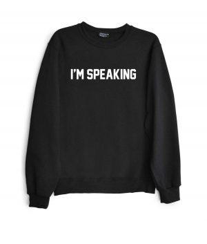 I'm Speaking Black Sweatshirt