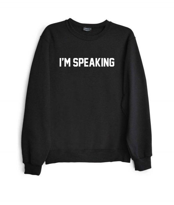 I'm Speaking Black Sweatshirt
